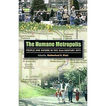 The Humane Metropolis - People and Nature in the Twenty-first Century