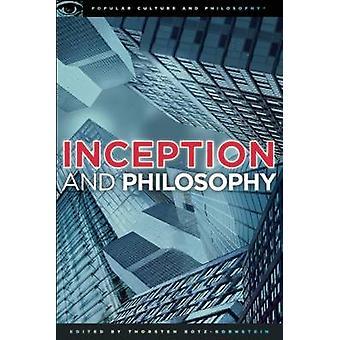 Inception and Philosophy by Thorsten Botz-Bornstein - 9780812697339 B