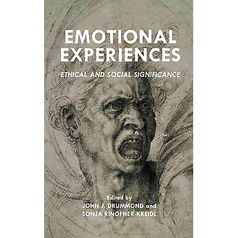 Emotional Experiences - Ethical and Social Significance by John J. Dru