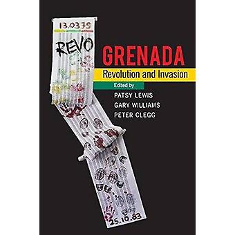 Grenada - Revolution and Invasion by Patsy Lewis - Gary Williams - Pet