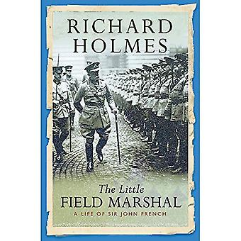 Le feld-maréchal peu: Une vie de Sir John Français (militaires de Cassell Paperbacks)