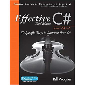 Effective C# (Covers C# 6.0), (Includes Content Update Program): 50 Specific Ways to Improve Your C# (Effective...