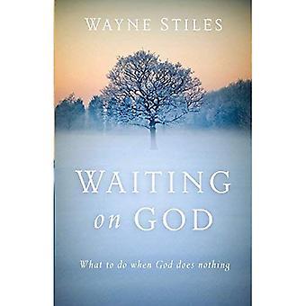 Wachten op God: wat te doen wanneer God niets doet