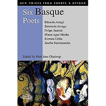 Six Basque Poets (New Voices from Europe and Beyond)