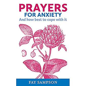 Prayers for Anxiety: And how best to cope with it