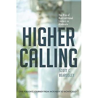 Higher Calling: The Rise of Nontraditional Leaders in Academia