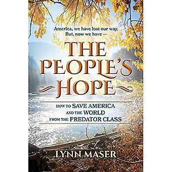 Esperanza de la gente: Cómo salvar a América y el mundo de la clase de depredador