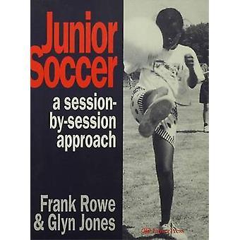 Junior Soccer A SessionBySession Ansatz von Rowe & Frank