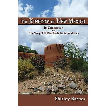 The Kingdom of New Mexico by Barnes & Shirley