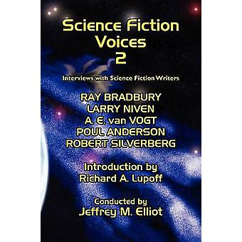 Science Fiction Voices 2 Interviews with Science Fiction Writers by Elliot & Jeffrey M.