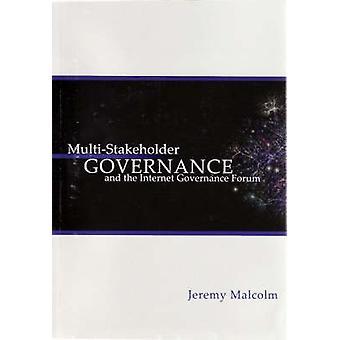 Multi-Stakeholder Governance und des Internet Governance Forums von Malcolm & J. M.