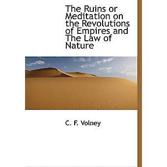 Le rovine o meditazione sulle rivoluzioni degli imperi e la legge della natura di Volney & C. F.