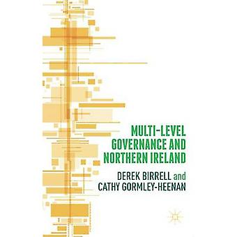 MultiLevel Governance and Northern Ireland by Birrell & Derek