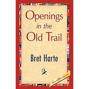 Openings in the Old Trail by Harte & Bret