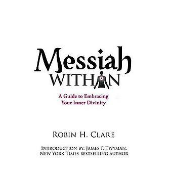 Messias innerhalb A Guide to umarmt eure innere Göttlichkeit von Clare & Robin H.
