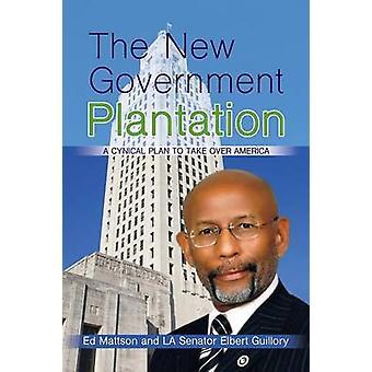 Den nya regeringen Plantation av Mattson & Ed