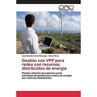Gestin con VPP para redes con recursos distribuidos de energa av Arias Barragan Luis Alejandro