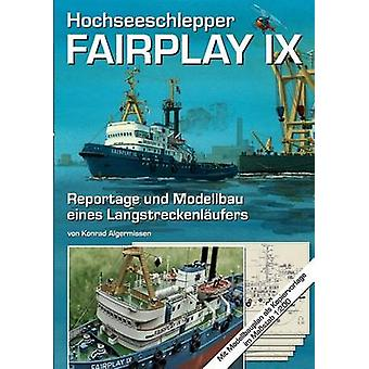 Hochseeschlepper Fairplay IXReportage und Modellbau eines Langstreckenlufers by Algermissen & Konrad