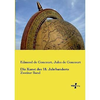 Die Kunst des 18. Jahrhundert Goncourt & Edmond de
