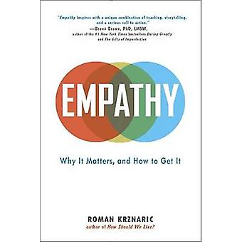 Empathy - Why It Matters - and How to Get It by Roman Krznaric - 97803