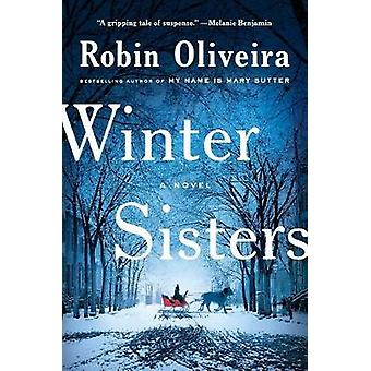 Winter Sisters by Robin Oliveira - 9780399564253 Book