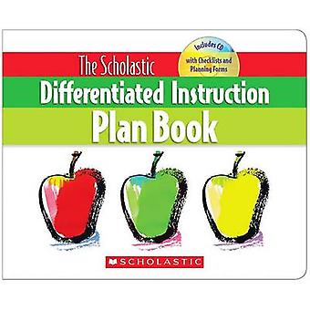 The Scholastic Differentiated Instruction Plan Book by Cindy Middendo