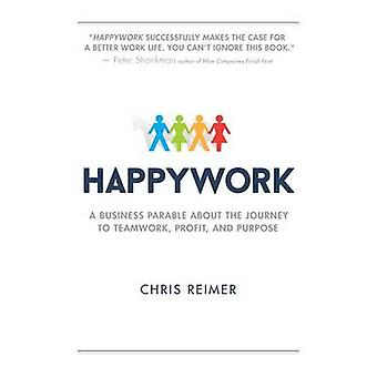 Happywork - A Business Parable about the Journey to Teamwork - Profit