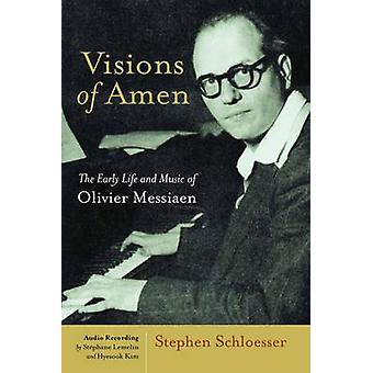Visions of Amen - The Early Life and Music of Olivier Messiaen by Step