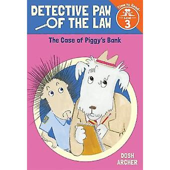 The Case of Piggy's Bank by Dosh Archer - 9780807515570 Book
