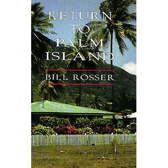 Return to Palm Island by Bill Rosser - 9780855752446 Book