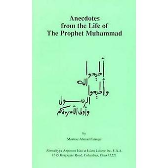 Anecdotes from the Life of the Prophet Muhammad by Mumtaaz Aohmad Faa