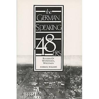 De Duitstalige 48ers-bouwers van Watertown-Wisconsin (nieuw EDI