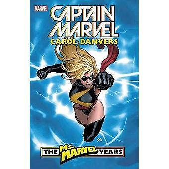 Captain Marvel - Carol Danvers - The Ms. Marvel Years Vol. 1 by Brian