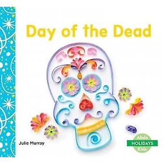 Day of the Dead by Julie Murray - 9781532103919 Book
