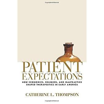 Patient Expectations - How Economics - Religion - and Malpractice Shap