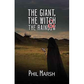 The Giant - The Witch & The Rainbow by The Giant - The Witch &