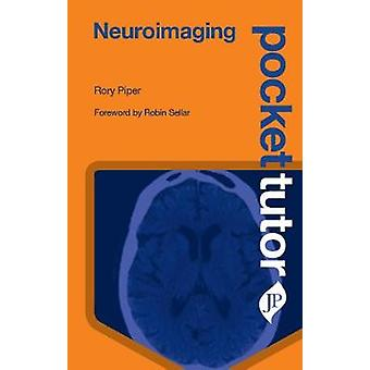 Pocket Tutor Neuroimaging by Rory Piper - 9781909836570 Book