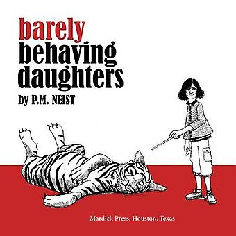 Barely Behaving Daughters by P M Neist - 9781940413006 Book
