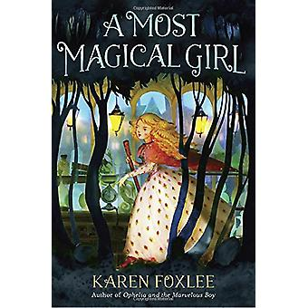 A Most Magical Girl by Karen Foxlee - 9780553512885 Book