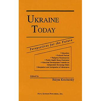 Ukraine Today - Perspectives for the Future - Proceedings of the Confe