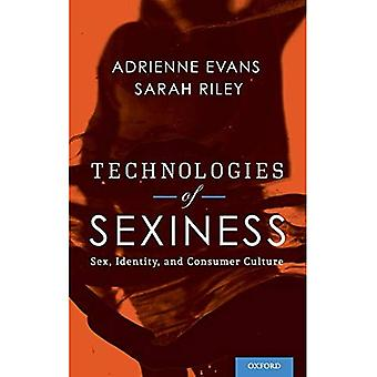 Technologies of Sexiness: Sex, Identity, and Consumer Culture (Sexuality, Identity, and Society)