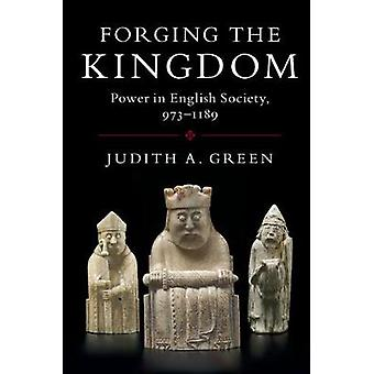 Forging the Kingdom by Judith A Green