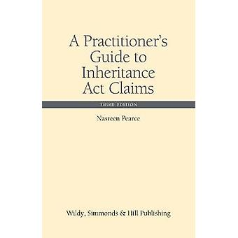 A Practitioners Guide to Inheritance Act Claims by Nasreen Pearce