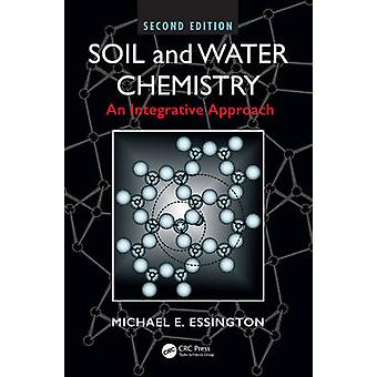 Soil and Water Chemistry by Michael E. Essington