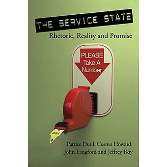 The Service State - Rhetoric - Reality and Promise by Patrice Dutil -