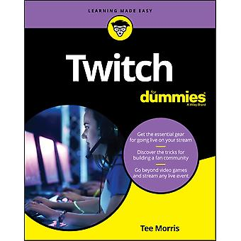 Twitch For Dummies by Tee Morris