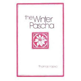 The Winter Pascha: Readings for the Christmas-Epiphany Season
