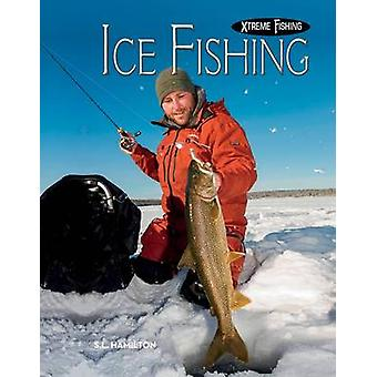 Ice Fishing by S L Hamilton - 9781624036828 Book