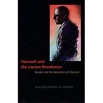 Foucault and the Iranian Revolution by Janet AfaryKevin B. Anderson