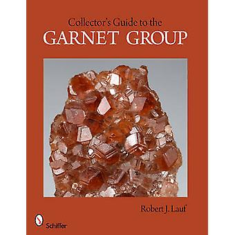 Collectors Guide to the Garnet Group by Lauf & Robert J. & PhD.